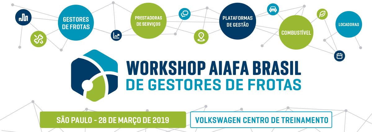 WORKSHOP AIAFA BRASIL PARA GESTORES DE FROTAS SÃO PAULO, 28 DE MARÇO